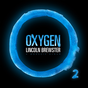 Lincoln-Brewster_Oxygen-COVER-FINAL[2][2]