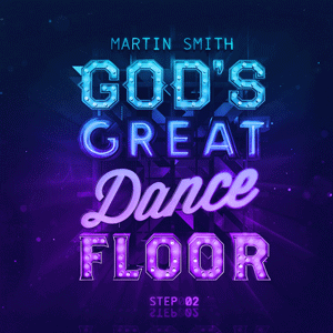 Martin-Smtih---God's-Great-Dance-Floor-Step-02-