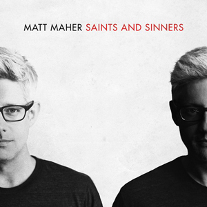 matt-maher-saints-and-sinners
